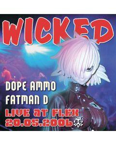 live @ Flex Dope Ammo Wicked 20.Mai 06