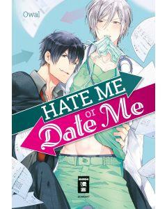 Hate Me or Date Me